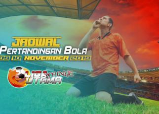 JADWAL PERTANDINGAN BOLA 09-10 NOVEMBER 2019