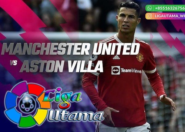 Prediksi MU vs Aston Villa 25 September 2021